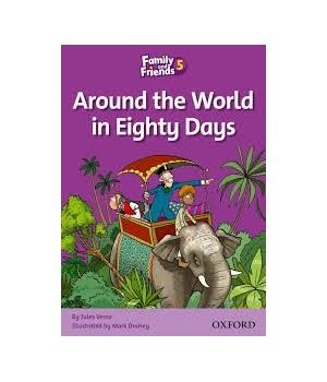 libro family and friends 5 family and friends 5 2nd ed around the world in eighty days reading ed oxford