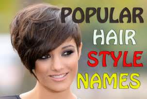 haircut names for and pictures popular hairstyle names best hairstyle ideals for women