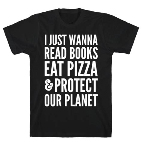 Kaos Just Do Eat Black i just wanna read books eat pizza protect our planet t shirt lookhuman