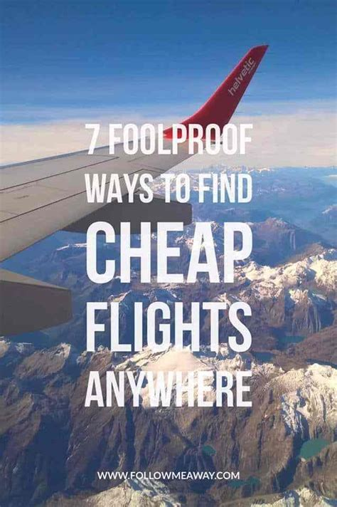 7 easy ways to find cheap flights to anywhere follow me away