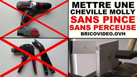 Cheville A Frapper Rail Placo by Mettre Une Cheville Molly Sans Perceuse Sans Pince 224