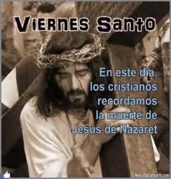 imagenes y mensajes viernes santo viernes santo para reflexionar y perdonarnos unos a otros