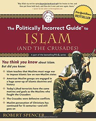 the politically incorrect guide to islam by robert spencer