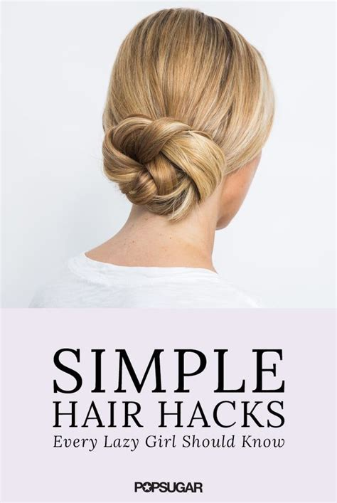 easy hairstyles hair hacks tips and tricks for lazy 290 best hair tips and tricks images on pinterest hair