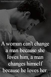 How To Be Better In Bed For Him A Woman Can T Change A Man A Man Changes Himself Because