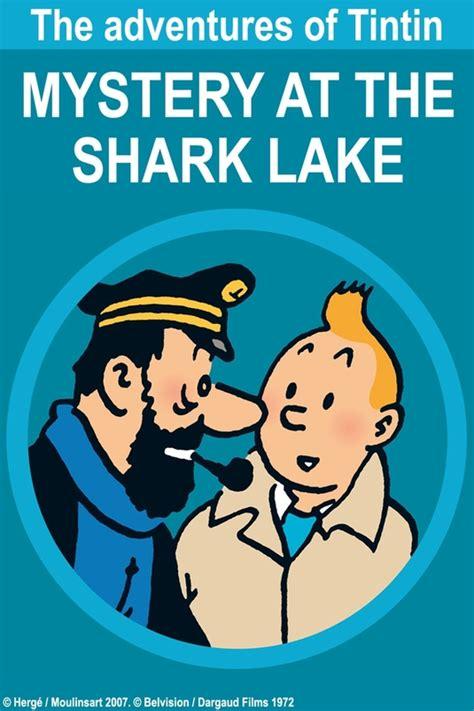 tintin y el lago tint 237 n y el lago de los tiburones peliculas de estreno y en cartelera