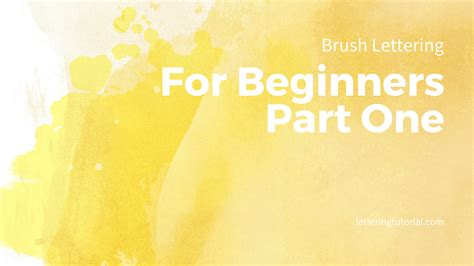 lettering tutorial for beginners brush lettering for beginners part one