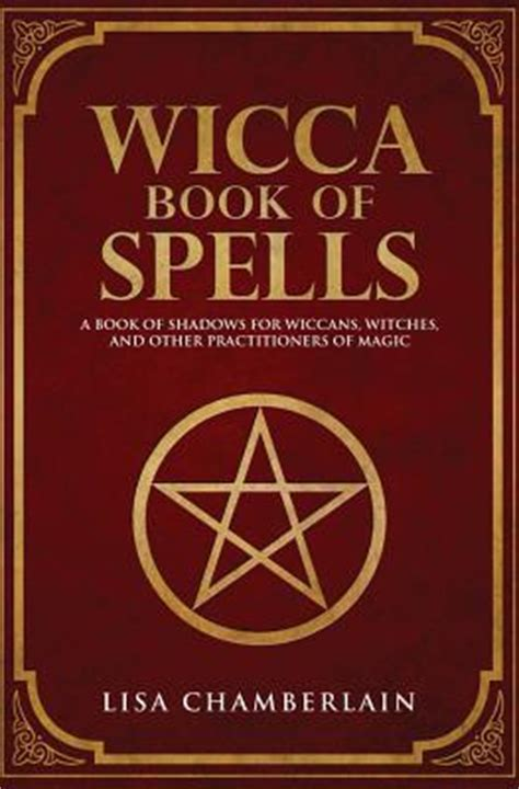 wicca book of spells a book of shadows for wiccans witches and other practitioners of magic books wicca book of spells a book of shadows for wiccans