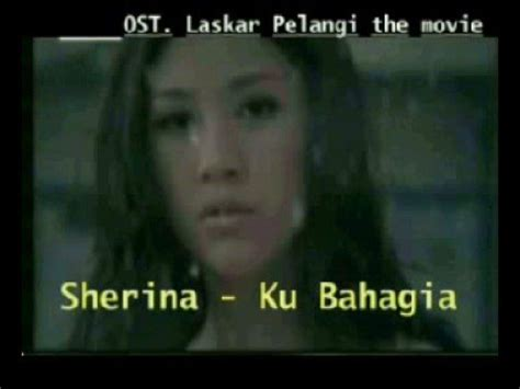 film laskar pelangi full youtube sherina ku bahagia soundtrack laskar pelangi youtube