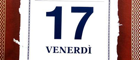 venerdi 17 testo venerd 236 17 sfortuna o superstizione