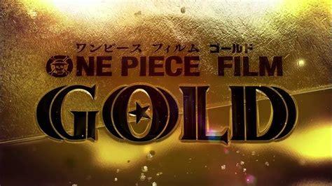 one piece film 11 youtube one piece film gold 予告 youtube