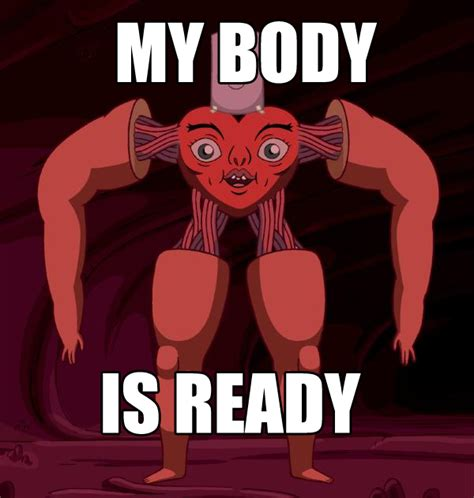 My Body Is Ready Meme - image 451755 my body is ready know your meme
