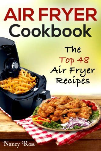 my frenchmay air fryer cookbook the 100 best air fryer recipes for delicious yet healthy living books anjella paulette air fryer cookbook the top 48