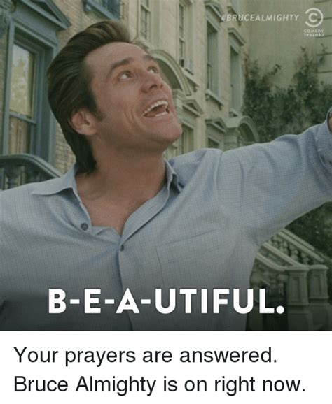b e a utiful 25 best memes about bruce almighty bruce almighty memes