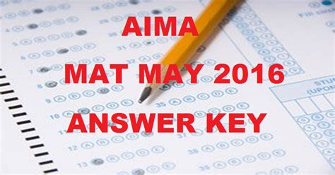 Mba Mat 2016 by Aima Mat Answer Key 2016 For May Paper Based Test With