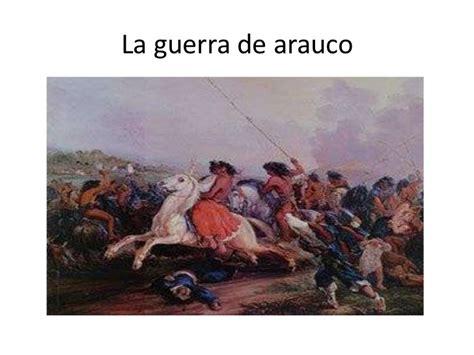 la guerra de las 8498479568 la guerra de arauco