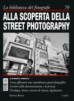 street photography manuale del 8865207388 news alla scoperta della street photography editrice reflex