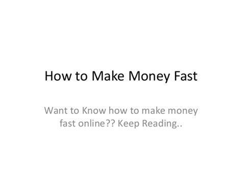 How To Make Money Quick Online - how to make money fast