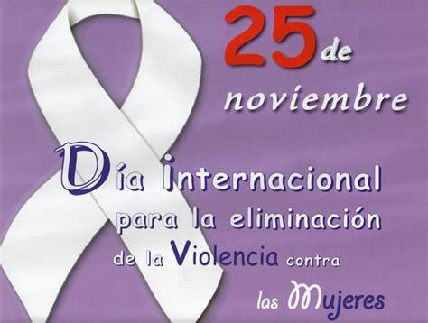 25 frases para el 25 de noviembre 9 d 237 a de la eliminaci 243 n de la violencia contra la mujer