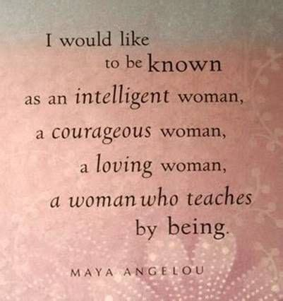 quotes to inspire every woman is an effort to to tell every lady strong women maya angelou quotes quotesgram