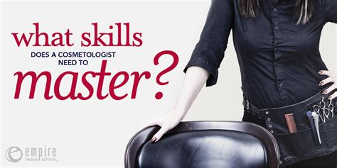 what skills does a cosmetologist need to master