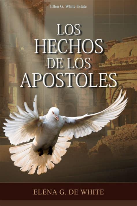 Libro Los Hechos De Los Apostoles Elena G De White | libro los hechos de los apostoles elena g de white