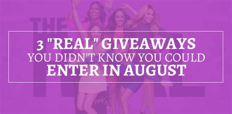 3 real giveaways you didn t know you could enter in august - The Real Giveaways