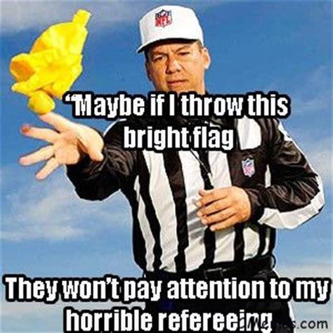 Nfl Ref Meme - 17 best images about nfl ref memes on pinterest patriots