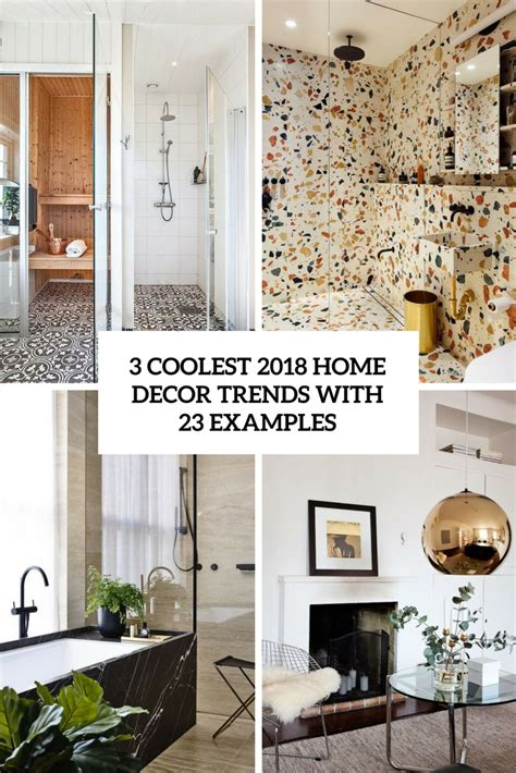 trends home decor 3 coolest 2018 home decor trends with 23 exles digsdigs