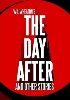 the day after oblivion books the day after and other stories by wil wheaton reviews