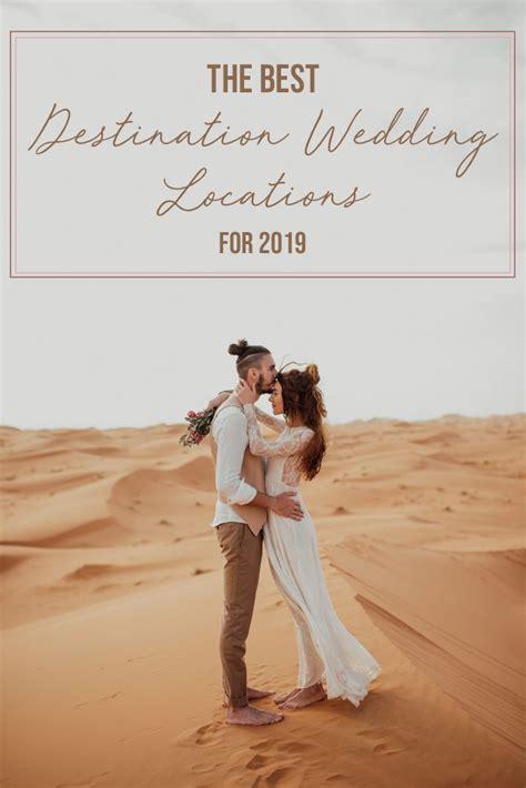 The Best Destination Wedding Locations for 2019   Junebug