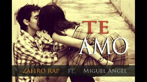 imagenes de te amo de zafiro rap te amo zafiro rap ft miguel 193 ngel instrumental youtube