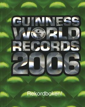 guinness world records 2006 1904994040 guinness world records 2006 rekordboken forum