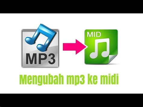 cara download mp3 dari youtube ke android cara mengubah mp3 ke midi lewat android youtube