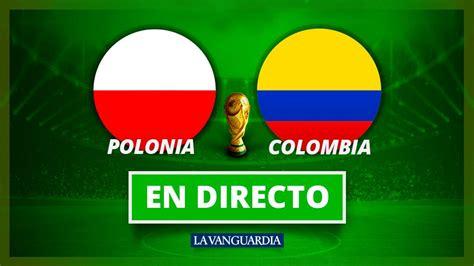 polonia colombia en directo mundial 2018 de rusia en vivo