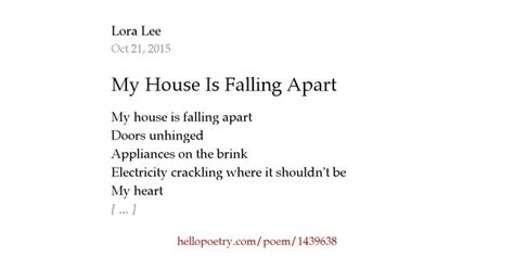 this house is falling apart my house is falling apart by lora lee hello poetry