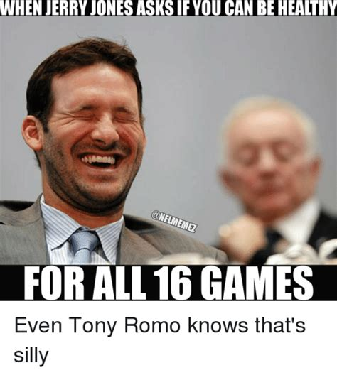 Jerry Jones Memes - when jerry jones asksif you can be healthy for all 16