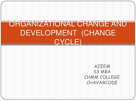 Mba In Organizational Change by Change Cycle Organizational Change And Development