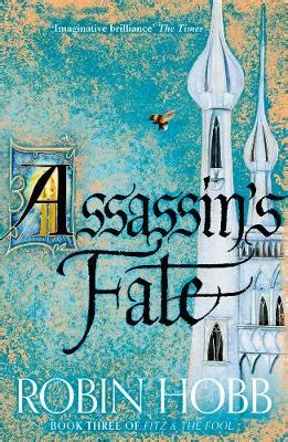 libro fools assassin fitz and assassin s fate by robin hobb waterstones