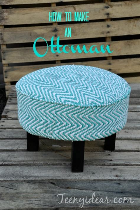 how to build a ottoman how i made my ottoman and you can too teeny ideas