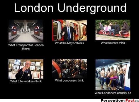 Tube Meme - london underground what people think i do what i