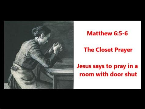 Pray In The Closet by Matthew 6 5 6 Jesus Says To Pray In Your Closet Or Small