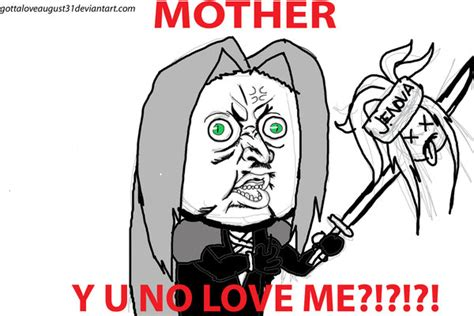 Sephiroth Meme - sephiroth y u no love me by gottaloveaugust31 on deviantart