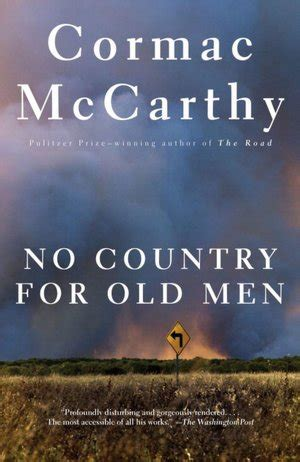 no country for old men by cormac mccarthy cormac mccarthy no country for old men they are not some other way they are this way