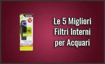filtri interni per acquari le 5 migliori filtri interni per acquari opinioni