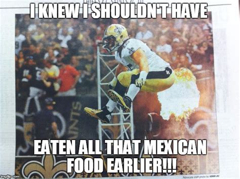 Mexican Food Memes - image tagged in mexican food football player imgflip