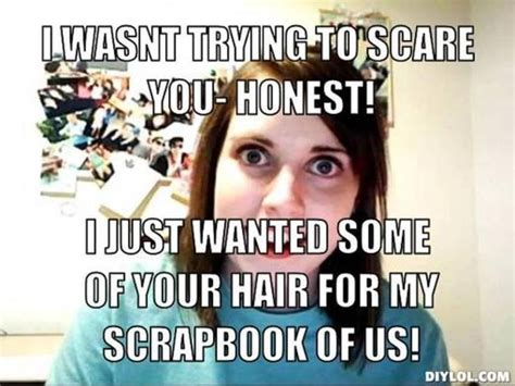 Overly Attached Girlfriend Meme Generator - 144 best images about overly attached girlfriend memes on