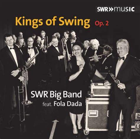 kings of swing album swr big band kings of swing op 2 cd jpc