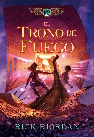 el trono de fuego 0307949133 el trono de fuego las cr 243 nicas de kane 2 by rick riordan reviews discussion bookclubs lists