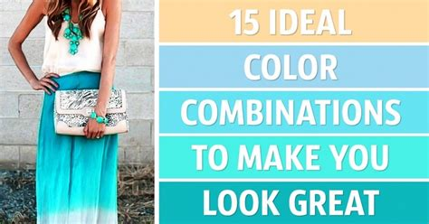 colors that make you look 15 ideal color combinations to make you look great